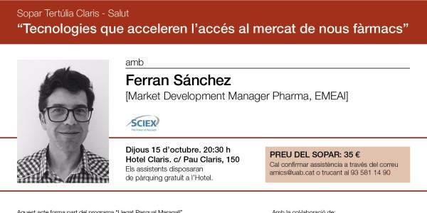 Tecnologies que acceleren l'accés al mercat de nous fàrmacs. Sopar-col·loqui amb Ferran Sánchez