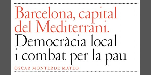 Barcelona, capital of the Mediterranean. Local democracy and the fight for peace