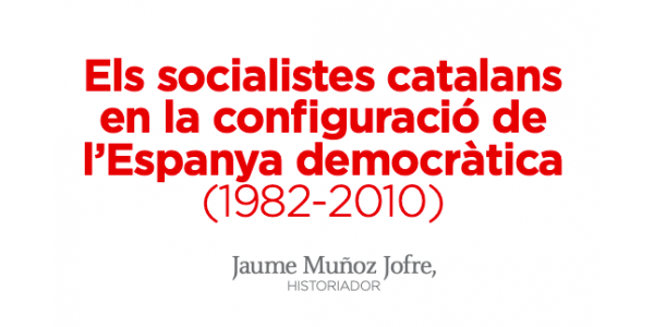 The Catalan socialists in the configuration of democratic Spain (1982-2010)