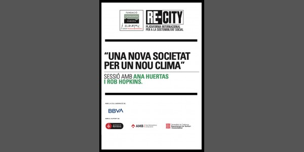 A new society for a new climate. Ana Huertas and Rob Hopkins