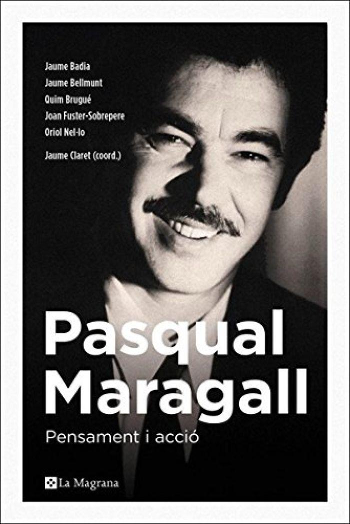 Pasqual Maragall: pensamiento y acción