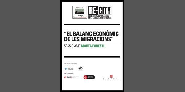 El balanç econòmic de les migracions. Marta Foresti