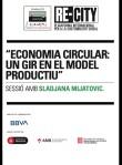 Economía circular: un giro en el modelo productivo. Sladjana Mijatovic