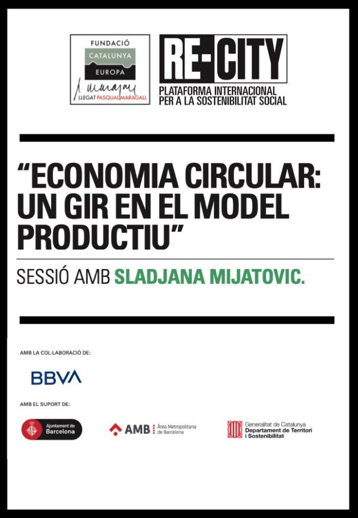 Economia circular: un gir en el model productiu. Sladjana Mijatovic