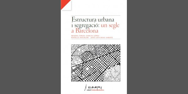Urban structure and segregation: A century in Barcelona