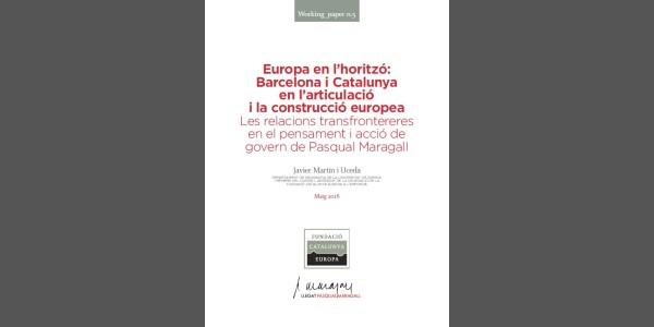 Europa en el horizonte: Barcelona y Cataluña en la articulación y la construcción europea.