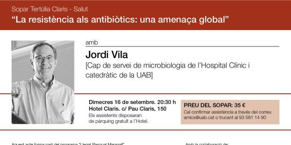 La resistència als antibiòtics: Una amenaça global. Sopar col·loqui amb el Dr. Jordi Vila